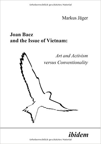 Joan Baez and the Issue of Vietnam. - Jäger, Markus